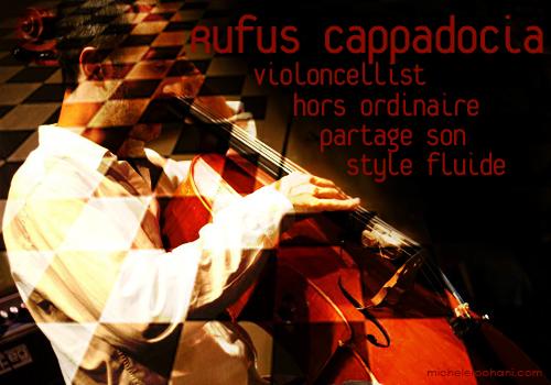 rufus cappadocia micheleroohani violoncellist