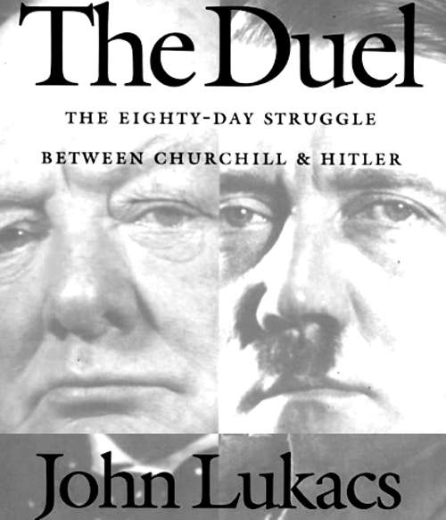 the duel john lukacs churchill hitler micheleroohani