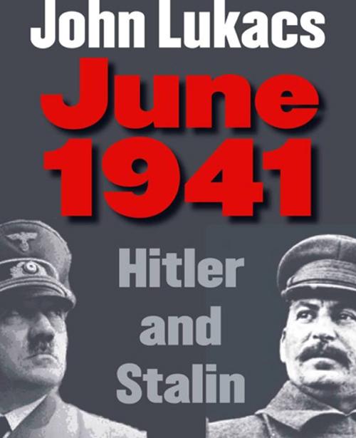 john lukacs june 1941 stalin hitler